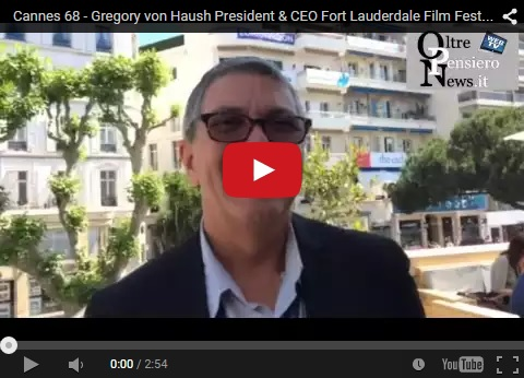 Cannes 68 Gregory von Haush President CEO Fort Lauderdale Film Festival 2