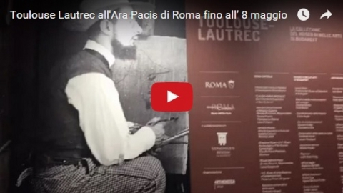 Toulouse Lautrec all' Ara Pacis di Roma fino all' 8 maggio